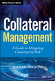 Collateral Management: A Guide to Mitigating Counterparty Risk (0470973501) cover image