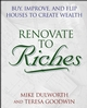 Renovate to Riches: Buy, Improve, and Flip Houses to Create Wealth (0471467901) cover image