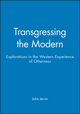 Transgressing the Modern: Explorations in the Western Experience of Otherness (0631211101) cover image