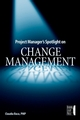 Project Manager's Spotlight on Change Management (0782144101) cover image
