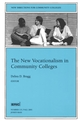 The New Vocationalism in American Community Colleges: New Directions for Community Colleges, Number 115 (0787957801) cover image