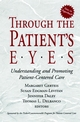 Through the Patient's Eyes: Understanding and Promoting Patient-Centered Care (0787962201) cover image