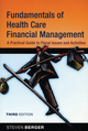 Fundamentals of Health Care Financial Management: A Practical Guide to Fiscal Issues and Activities, 3rd Edition (0787997501) cover image