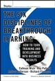 The Six Disciplines of Breakthrough Learning: How to Turn Training and Development Into Business Results (1118047001) cover image