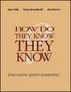 How Do They Know They Know?: Evaluating Adult Learning (1118534301) cover image