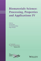 Biomaterials Science: Processing, Properties and Applications IV: Ceramic Transactions, Volume 251 (1118995201) cover image