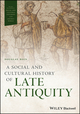 A Social and Cultural History of Late Antiquity (1119077001) cover image