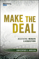 Make the Deal: Negotiating Mergers & Acquisitions (1119163501) cover image