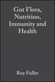 Gut Flora, Nutrition, Immunity and Health