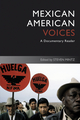 Mexican American Voices: A Documentary Reader, 2nd Edition (1405182601) cover image