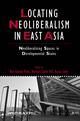 Locating Neoliberalism in East Asia: Neoliberalizing Spaces in Developmental States (1405192801) cover image