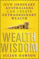 Wealth Wisdom: How Ordinary Australians Can Create Extraordinary Wealth (1742468101) cover image