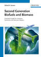 Second Generation Biofuels and Biomass: Essential Guide for Investors, Scientists and Decision Makers (3527332901) cover image
