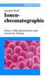 Ionenchromatographie, 3rd, Revised and Enlarged Edition (3527660801) cover image