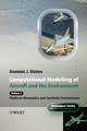 Computational Modelling and Simulation of Aircraft and the Environment: Volume 1 - Platform Kinematics and Synthetic Environment (0470018402) cover image