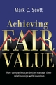 Achieving Fair Value: How Companies Can Better Manage Their Relationships with Investors (0470023902) cover image