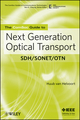 The ComSoc Guide to Next Generation Optical Transport: SDH/SONET/OTN (0470226102) cover image