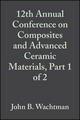 12th Annual Conference on Composites and Advanced Ceramic Materials, Part 1 of 2: Ceramic Engineering and Science Proceedings, Volume 9, Issue 7/8 (0470315202) cover image