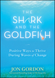The Shark and the Goldfish: Positive Ways to Thrive During Waves of Change (0470503602) cover image