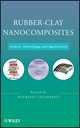 Rubber-Clay Nanocomposites: Science, Technology, and Applications (0470562102) cover image