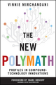 The New Polymath: Profiles in Compound-Technology Innovations (0470618302) cover image
