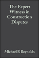 The Expert Witness in Construction Disputes (0470680202) cover image