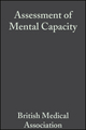 Assessment of Mental Capacity: Guidance for Doctors and Lawyers, 2nd Edition (0470757302) cover image