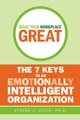 Make Your Workplace Great: The 7 Keys to an Emotionally Intelligent Organization (0470838302) cover image