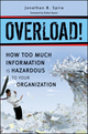Overload!: How Too Much Information is Hazardous to Your Organization (0470879602) cover image