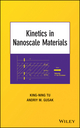 Kinetics in Nanoscale Materials (0470881402) cover image