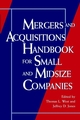 Mergers and Acquisitions Handbook for Small and Midsize Companies (0471133302) cover image