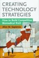 Creating Technology Strategies: How to Build Competitive Biomedical R&D (0471153702) cover image