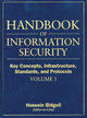 Handbook of Information Security, Volume 1, Key Concepts, Infrastructure, Standards, and Protocols  (0471648302) cover image