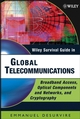 Wiley Survival Guide in Global Telecommunications: Broadband Access, Optical Components and Networks, and Cryptography (0471675202) cover image