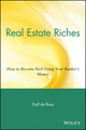 Real Estate Riches: How to Become Rich Using Your Banker's Money (0471711802) cover image