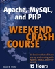 Apache, MySQL, and PHP Weekend Crash Course (0764543202) cover image