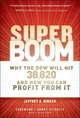 Super Boom: Why the Dow Jones Will Hit 38,820 and How You Can Profit From It (1118024702) cover image