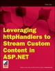 Leveraging httpHandlers to Stream Custom Content in ASP.NET (1118035402) cover image