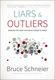 Liars and Outliers: Enabling the Trust that Society Needs to Thrive (1118143302) cover image