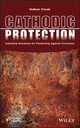 Cathodic Protection: Industrial Solutions for Protecting Against Corrosion (1118290402) cover image