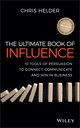 The Ultimate Book of Influence: 10 Tools of Persuasion to Connect, Communicate, and Win in Business (1118641302) cover image