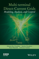 Multi-terminal Direct-Current Grids: Modeling, Analysis, and Control (1118729102) cover image