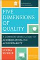 Five Dimensions of Quality: A Common Sense Guide to Accreditation and Accountability (1118761502) cover image