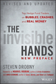 The Invisible Hands: Top Hedge Fund Traders on Bubbles, Crashes, and Real Money, Revised and Updated (1118843002) cover image