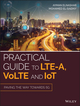 Practical Guide to LTE-A, VoLTE and IoT: Paving the way towards 5G (1119063302) cover image