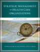 The Strategic Management of Healthcare Organizations, 8th Edition (1119349702) cover image