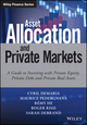 Asset Allocation and Private Markets: A Guide to Investing with Private Equity, Private Debt and Private Real Assets (1119381002) cover image