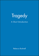 Tragedy: A Short Introduction (1405130202) cover image