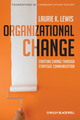 Organizational Change: Creating Change Through Strategic Communication (1405191902) cover image