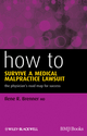 How to Survive a Medical Malpractice Lawsuit: The Physician's Roadmap for Success (1444331302) cover image